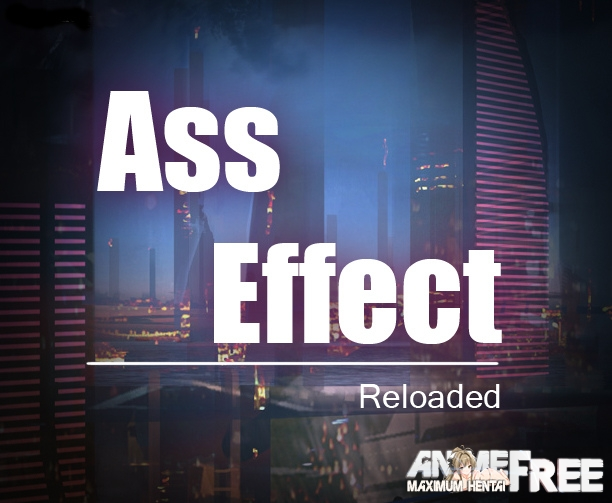 Картинка Ass Effect: Reloaded [2013] [Uncen] [RPG,3DCG] [RUS] H-Game