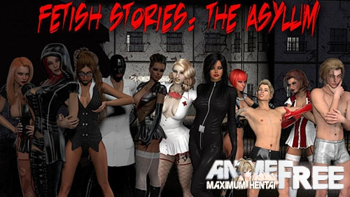 Картинка Fetish Stories: The Asylum [2017] [Uncen] [RPG, 3DCG] [ENG] H-Game