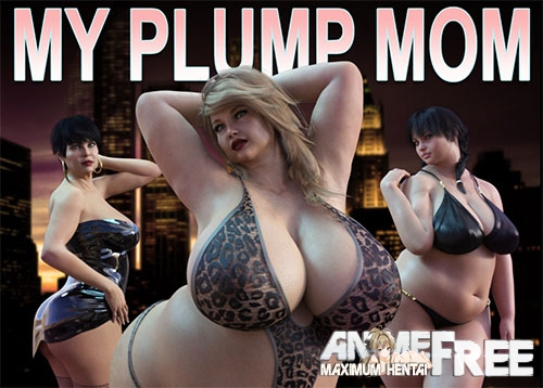 Картинка Plump City (My Plump Mom) [2018] [Uncen] [ADV, 3DCG] [ENG,RUS] H-Game