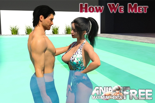 Картинка How We Met [2019] [Uncen] [ADV, 3DCG] [Android Compatible] [ENG,RUS] H-Game