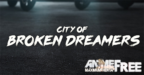 Картинка City of Broken Dreamers [2019] [Uncen] [ADV, 3DCG, Animation] [Android Compatible] [ENG,RUS] H-Game