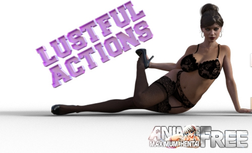 Картинка Похотливые Действия / Lustful Actions [2019] [Uncen] [ADV, 3DCG] [Android Compatible] [ENG] H-Game