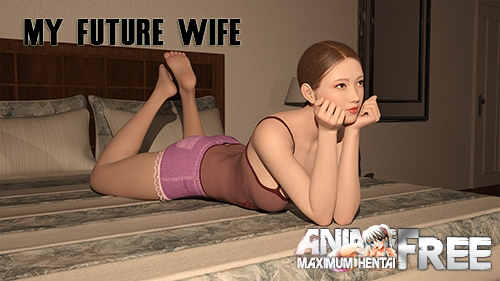Картинка Моя будущая жена / My Future Wife [2019] [Uncen] [ADV, 3DCG, Animation] [Android Compatible] [ENG,RUS] H-Game