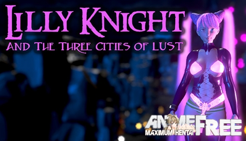 Картинка Lilly Knight and the Three Cities of Lust [2019] [Uncen] [Action, ADV, SLG, 3D-Animation] [ENG] H-Game