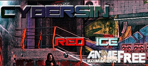 Картинка CyberSin: RedIce [2020] [Uncen] [ADV, 3DCG] [Android Compatible] [ENG] H-Game